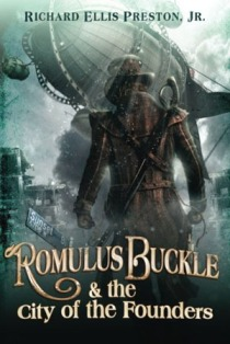Romulus Buckle & the City of the Founders by Richard Ellis Preston Jr