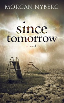 Since Tomorrow by Morgan Nyberg